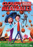 Cloudy with a chance of meatballs Columbia Pictures and Sony Pictures Animation ; produced by Pam Marsden ; screenplay by Phil Lord, Chris Miller ; directed by Phil Lord, Chris Miller.