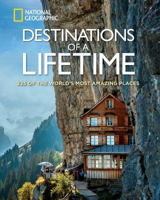 Cover image for Destinations of a lifetime : 225 dream destinations around the world