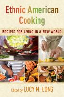 Ethnic American cooking : recipes for living in a New World