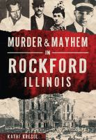 Cover image for Murder & mayhem in Rockford, Illinois