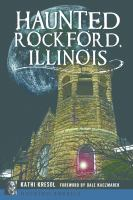 Cover image for Haunted Rockford, Illinois