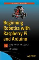 Beginning robotics with Raspberry PI and Arduino : using Python and OpenCV