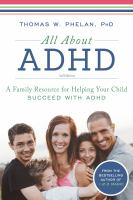 All about ADHD : a family resource for helping your child succeed with ADHD
