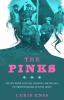 The Pinks : the first women detectives, operatives, and spies with the Pinkerton National Detective Agency