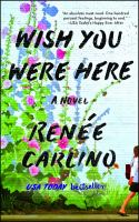 Wish you were here : a novel