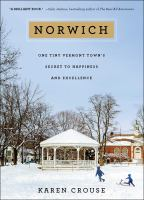 Norwich : one tiny Vermont town's secret to happiness and excellence