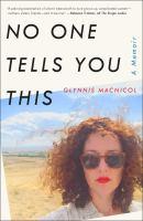 No one tells you this : a memoir