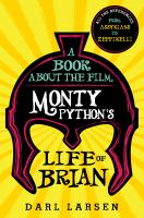 A book about the film Monty Python's Life of Brian : all the references from Assyrians to Zeffirelli