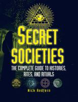 Secret societies : the complete guide to histories, rites, and rituals