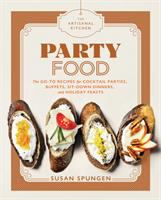 Party food : go-to recipes for cocktail parties, buffets, sit-down dinners, and holiday feasts