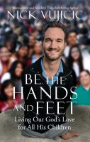 Be the hands and feet : living out God's love for all his children