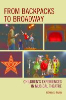 From backpacks to Broadway : children's experiences in musical theatre