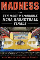 Madness : the ten most memorable NCAA basketball finals