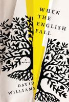 When the English fall : a novel