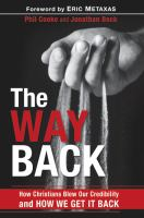 The way back : how Christianity blew our credibility and how we get it back