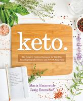 Keto. the complete guide to success on the Ketogenic Diet, including simplified science and no-cook meal plans