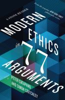 Modern ethics in 77 arguments : a Stone reader