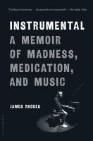 Instrumental : a memoir of madness, medication, and music