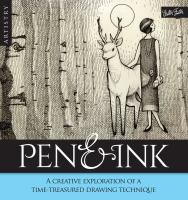 Pen  ink : a creative exploration of an exquisite time-treasured drawing technique