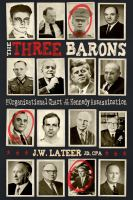 The three barons : the organizational chart of the Kennedy assassination