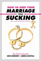 How to keep your marriage from sucking : the keys to keep your wedlock out of deadlock