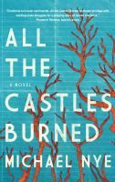 All the castles burned : a novel