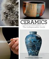 Ceramics : the indispensable guide