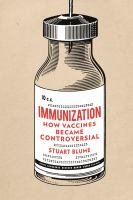 Immunization : how vaccines became controversial