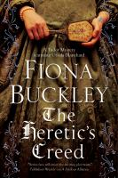 The heretic's creed : an Tudor mystery featuring Ursula Blanchard