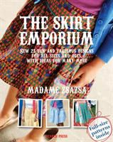 The skirt emporium : sew 25 fun and fabulous designs for all sizes and ages, with ideas for many more