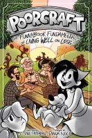 Poorcraft : the funnybook fundamentals of living well on less