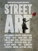 Street art : famous artists talk about their vision
