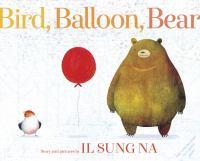 Cover image for Bird, balloon, Bear