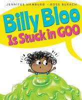 Cover image for Billy Bloo is stuck in goo