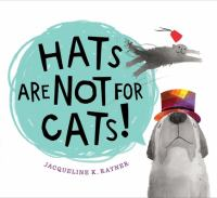 Cover image for Hats are not for cats!