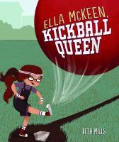 Cover image for Ella McKeen, kickball queen