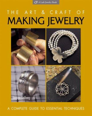 Cover image for The art & craft of making jewelry : a complete guide to essential techniques