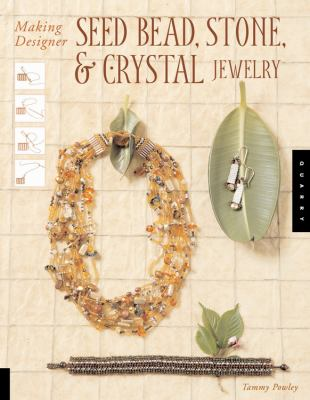 Cover image for Making designer seed bead, stone, & crystal jewelry