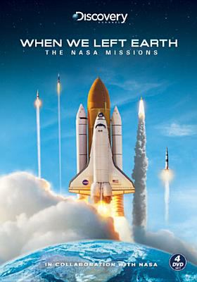 Cover image for When we left Earth the NASA missions