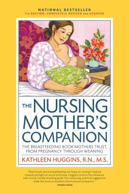 Cover image for The nursing mother's companion : the breastfeeding book mothers trust, from pregnancy through weaning