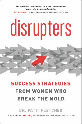 Cover image for Disrupters : success strategies from women who break the mold