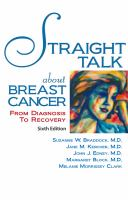 Cover image for Straight Talk About Breast Cancer : From Diagnosis to Recovery