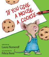 Cover of If You Give a Mouse a Cookie by Laura Numeroff