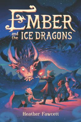Cover image for Ember and the ice dragons