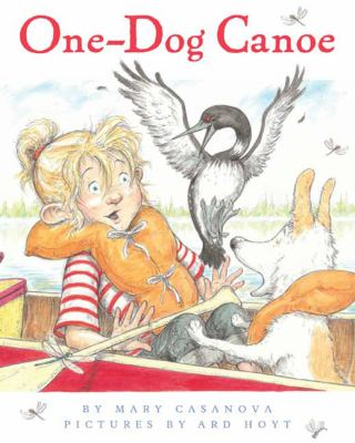 Cover of One-Dog Canoe by Mary Casanova, illustrated by Ard Hoyt