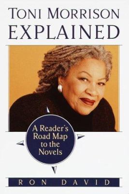 Cover image for Toni Morrison explained : a reader's road map to the novels