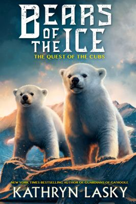 Cover image for Bears of the Ice : the quest of the cubs