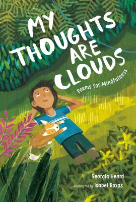 Cover image for My thoughts are clouds : poems for mindfulness