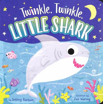 Cover image for Twinkle, twinkle, little shark