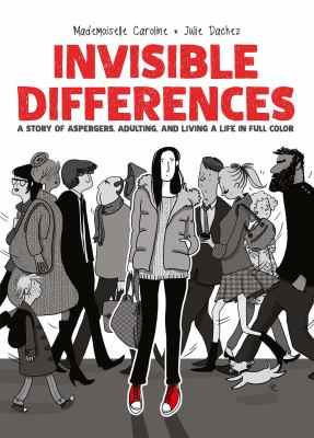 Cover image for Invisible differences : a story of Aspergers, adulting, and living a life in full color